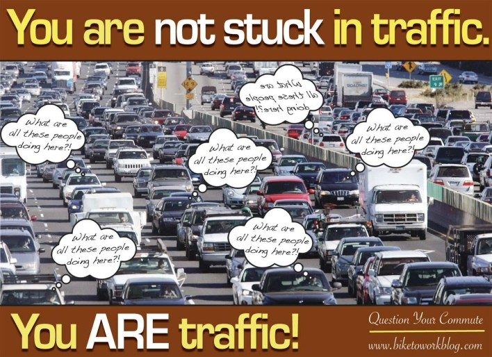 a bicycling benefit poster that says you are not stuck in traffic, you are traffic.